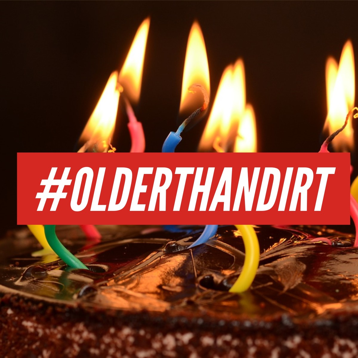 Add an extra level of humor to a birthday cake by putting a hashtag word on it. Here's a suggestion #OlderThanDirt