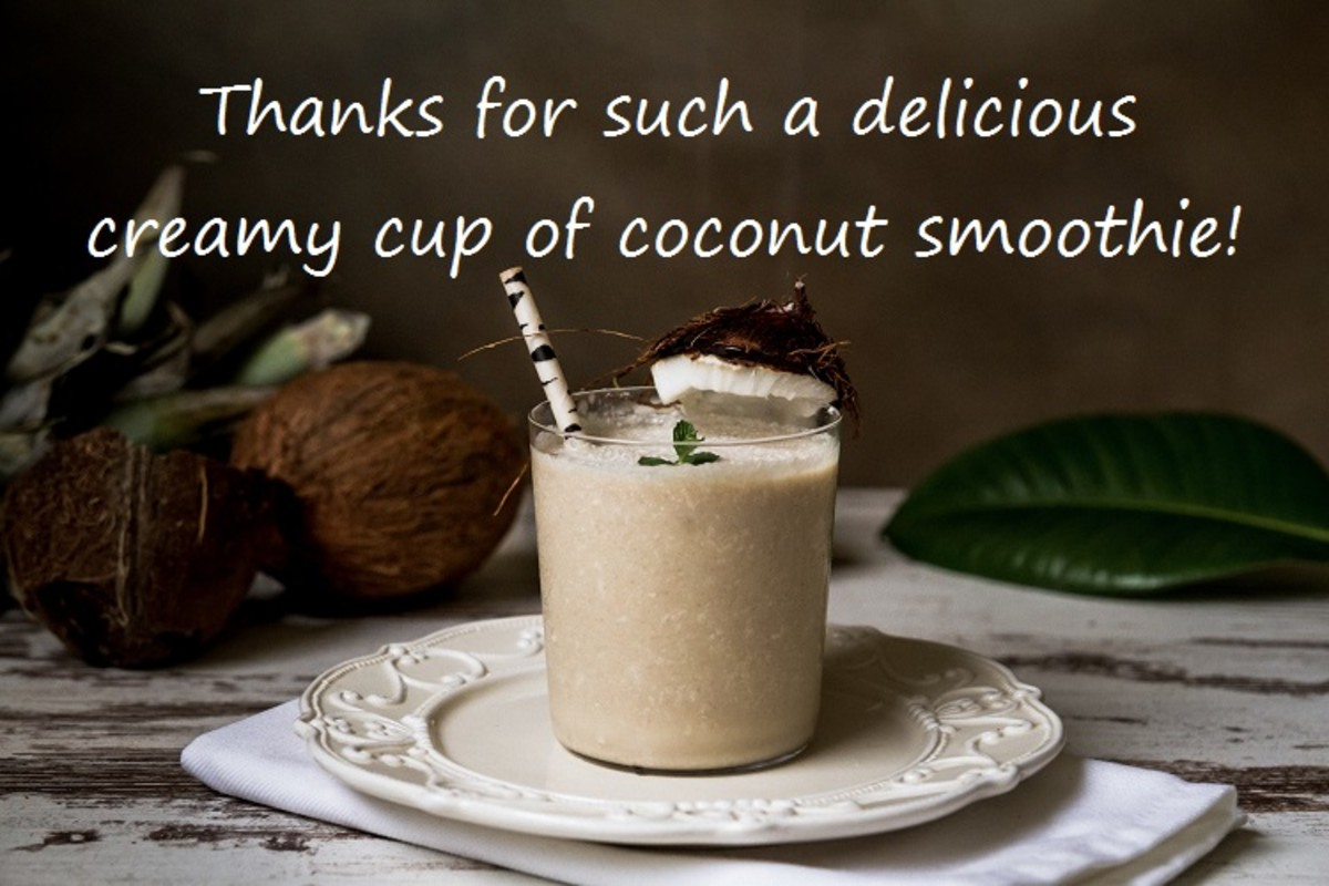 Make sure to thank them for the delicious creamy  smoothie.