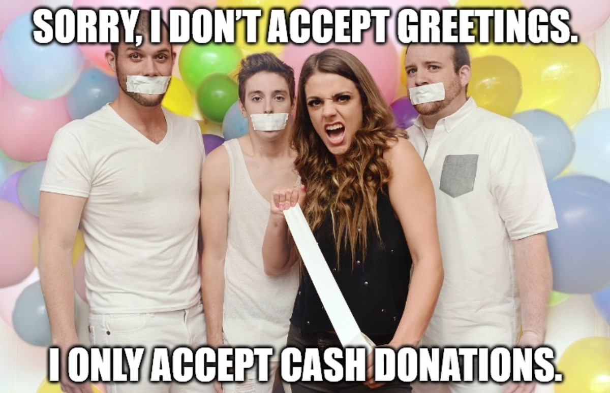 Sorry, I don't accept birthday greetings. I only accept cash donations.