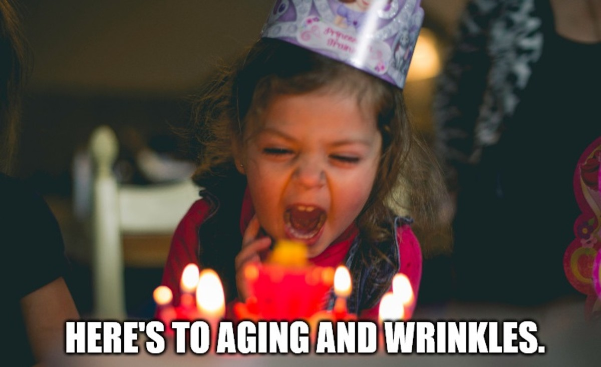 Here's to aging and wrinkles!