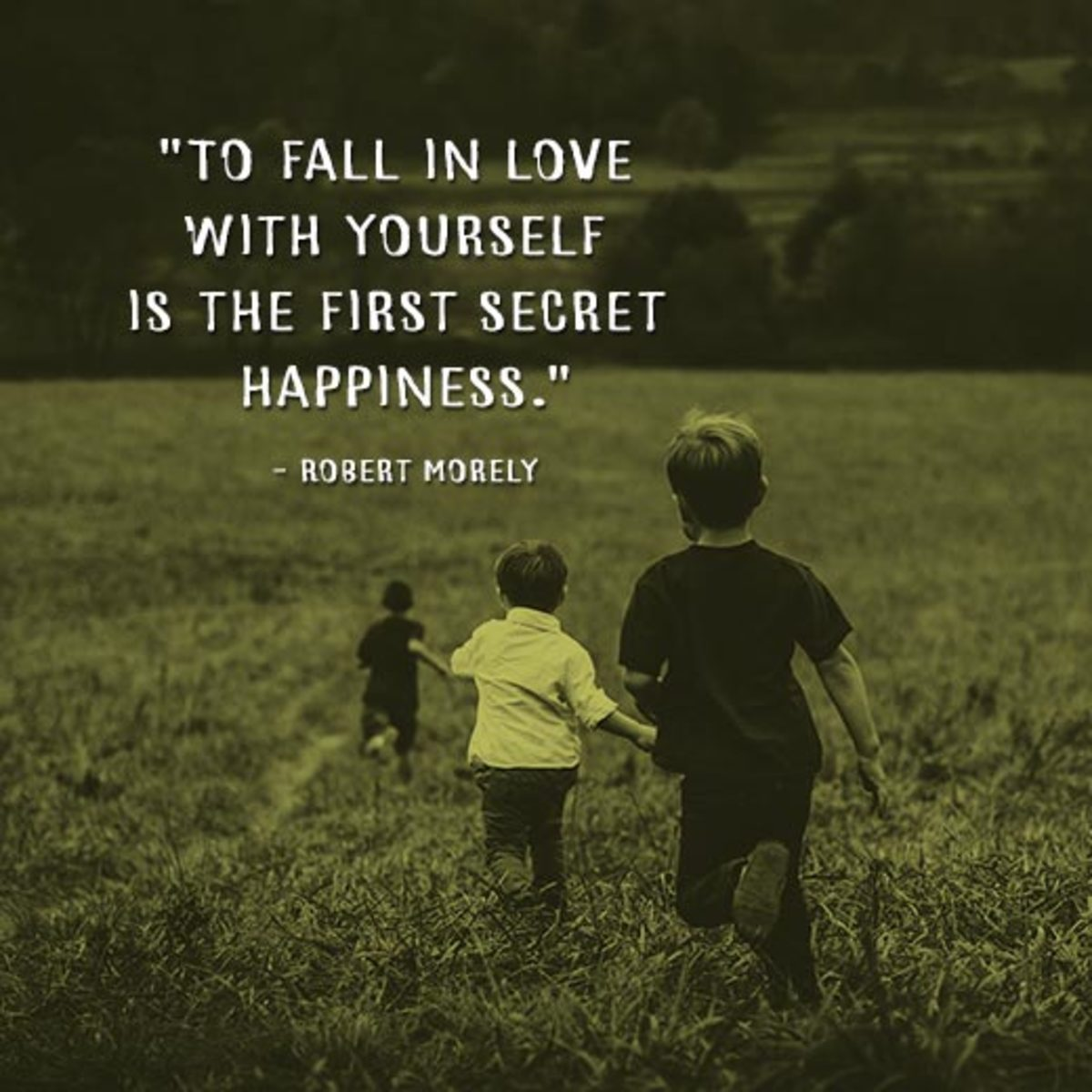 """""""To fall in love with yourself is the first secret to happiness."""" ―Robert Morely"""