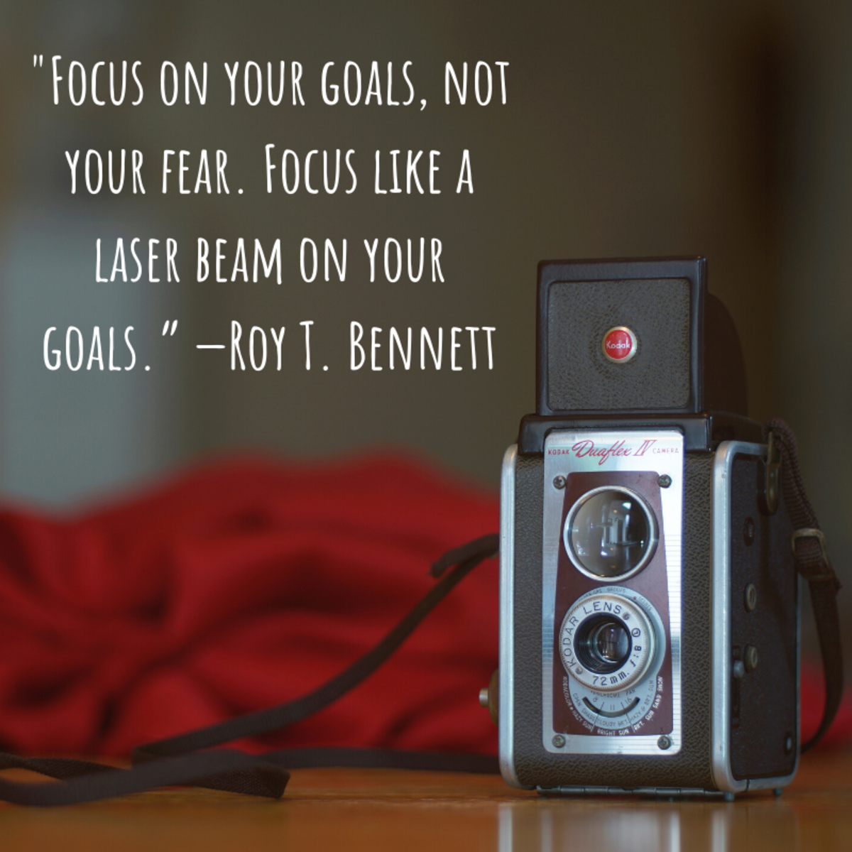 """Focus on your goals, not your fear. Focus like a laser beam on your goals."" —Roy T. Bennett"