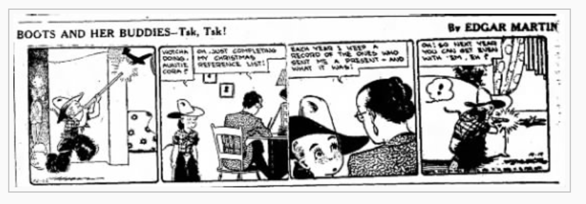 Boots was a popular comic strip in the 1940s. This one has a Christmas theme and shows a boy in a cowboy outfit with a gun (popular with kids at the time).