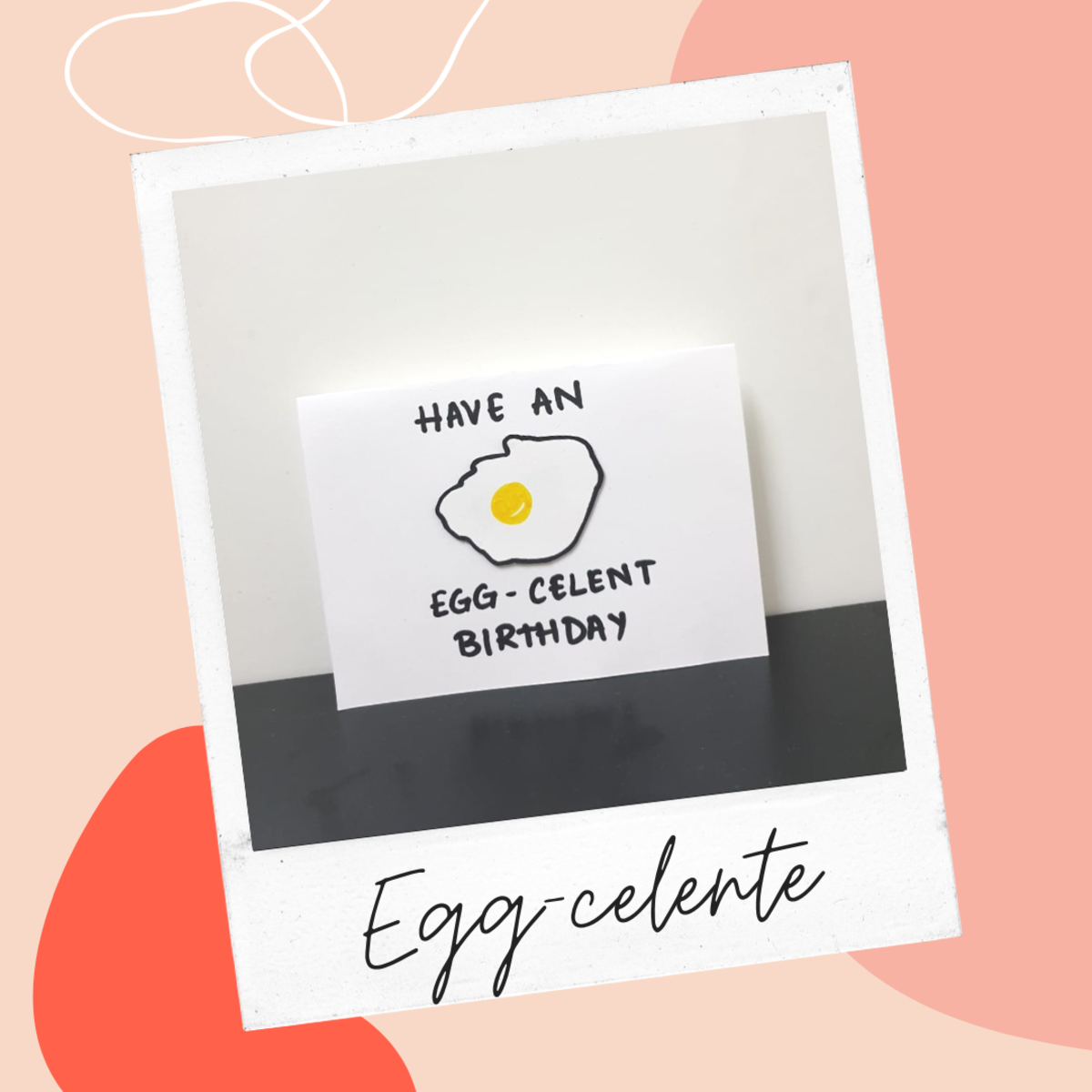 Egg-celent Birthday Greeting Card Idea