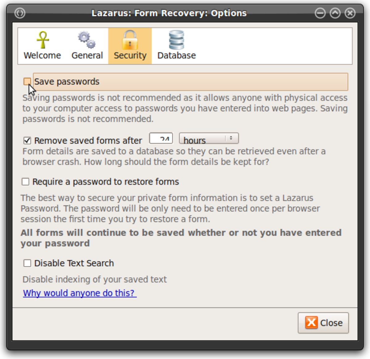 The Lazarus form data recovery software includes an option to save passwords, but it is not recommended. There are better alternatives for saving passwords.
