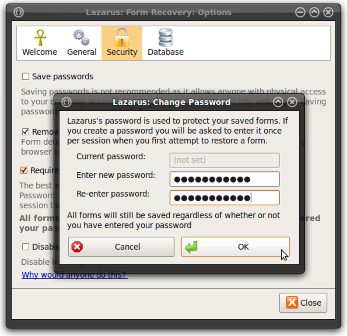 "After clicking ""Require a password to restore forms"" Lazarus will prompt you for a password. This password will be required only once per browser session, so even with a password you should close your browser if privacy is a concern."
