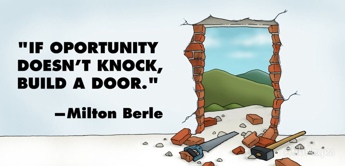 If Opportunity Doesn't Knock....