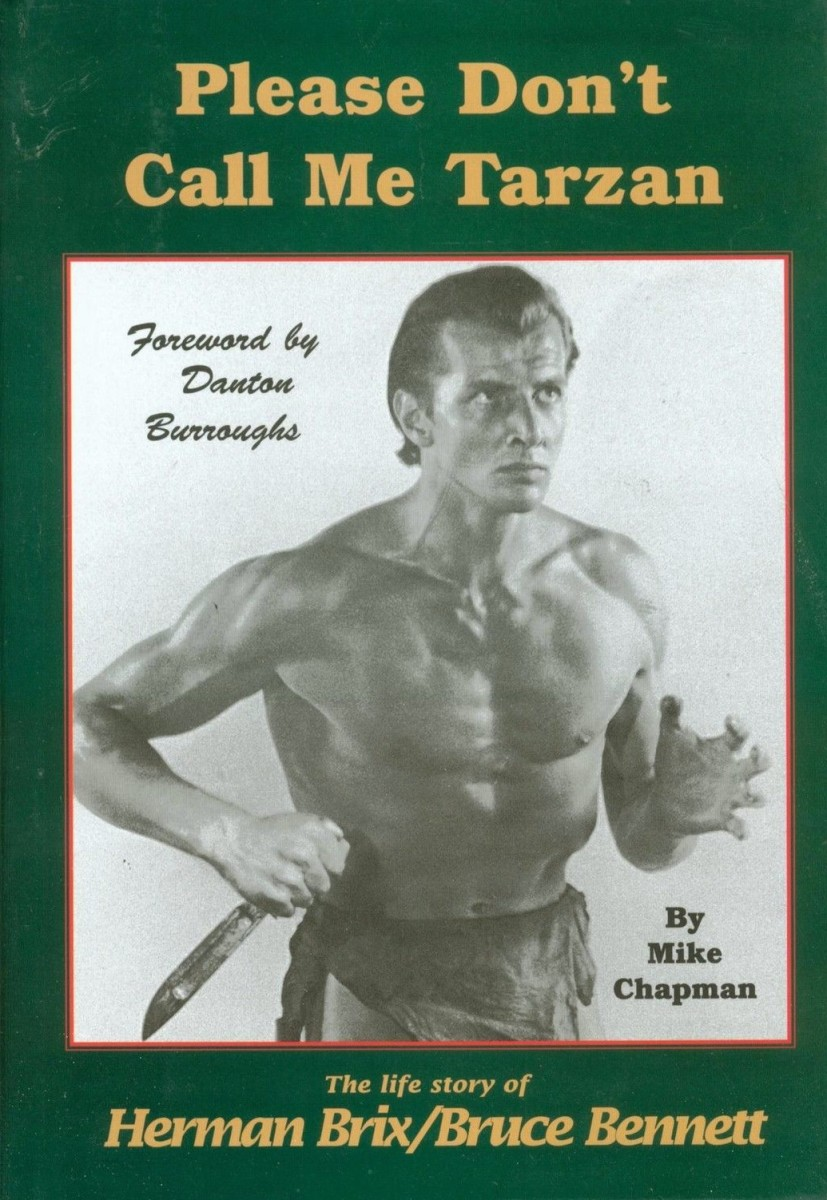 Highly sought after biography of Herman Brix who would go on to have a successful acting career as Bruce Bennett.