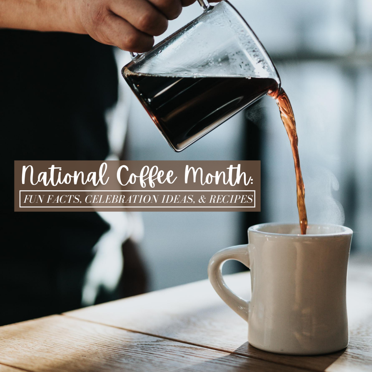 August is National Coffee Month. How will you celebrate?