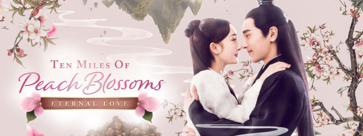 Eternal Love/Ten Miles of Peach Blossoms | 15 Best Chinese Dramas You Should Watch