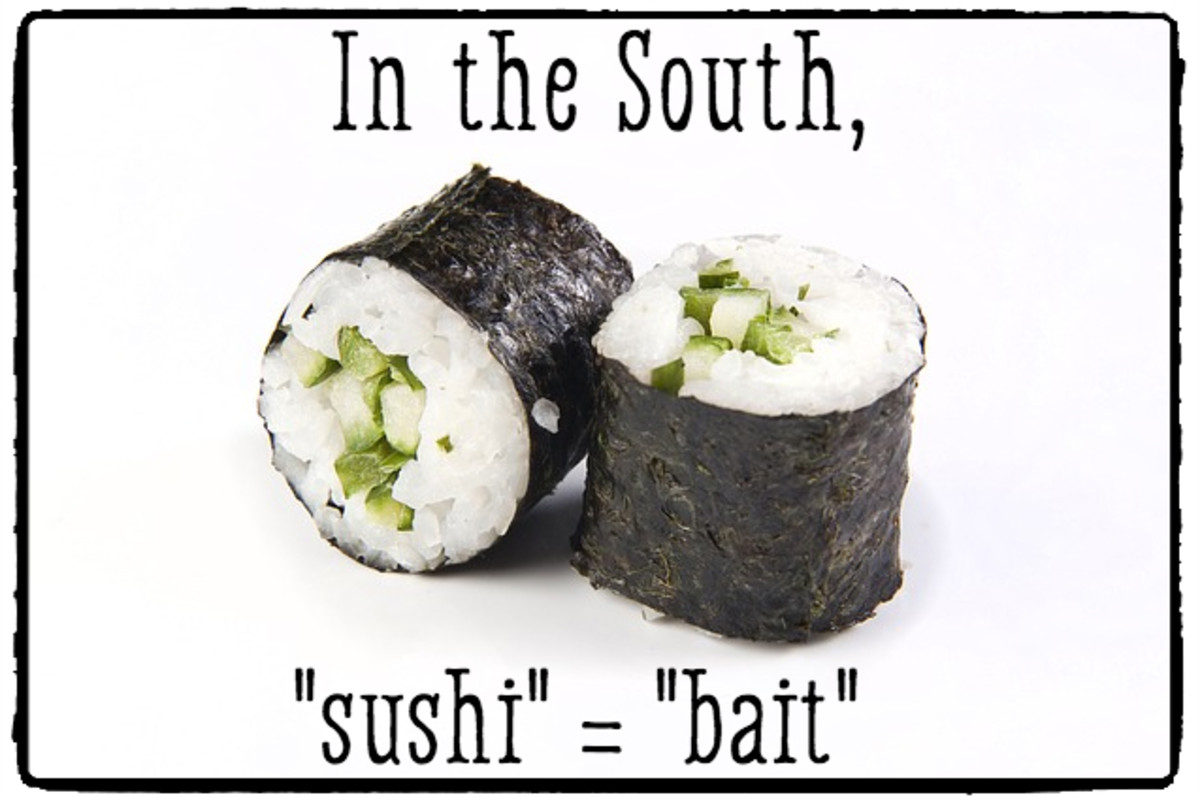 """The Southern word for """"sushi"""" is """"bait."""""""