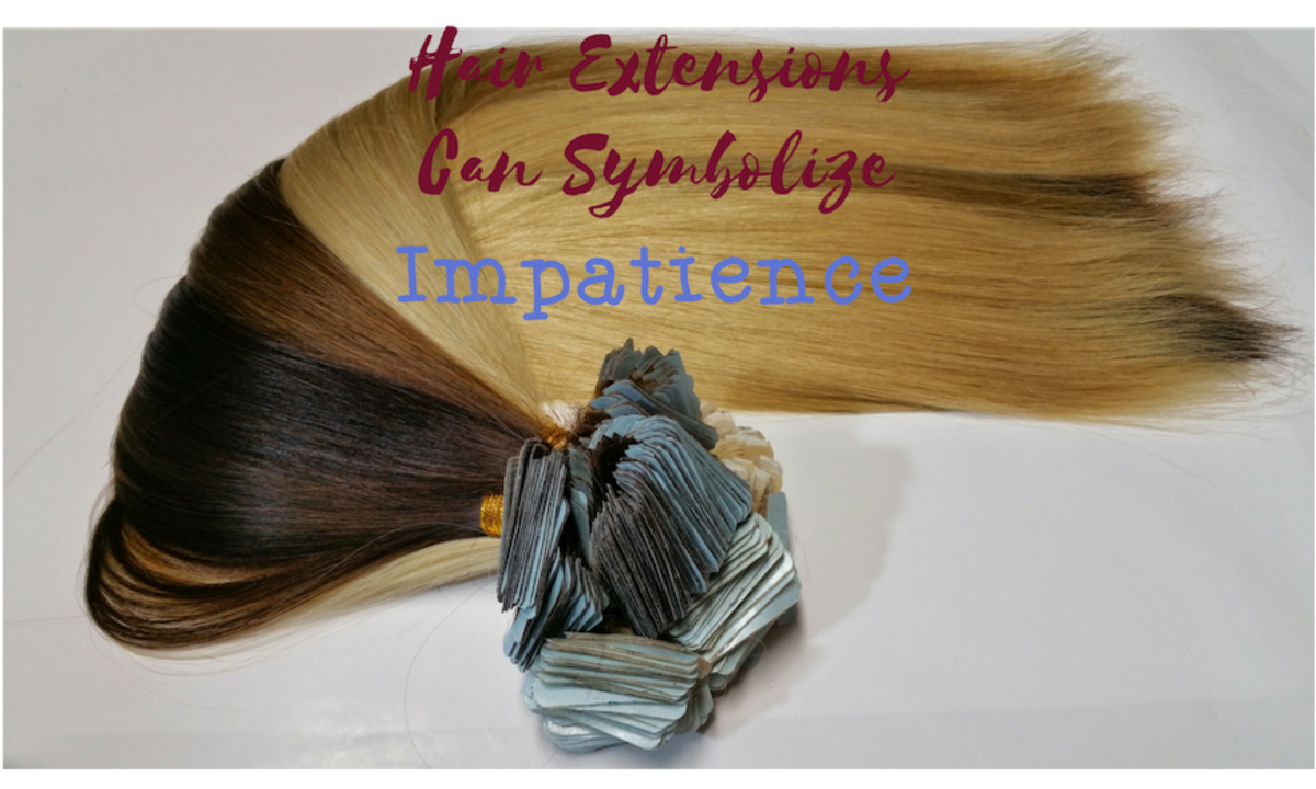 In dreams, hair extensions can symbolize impatience with natural progress.