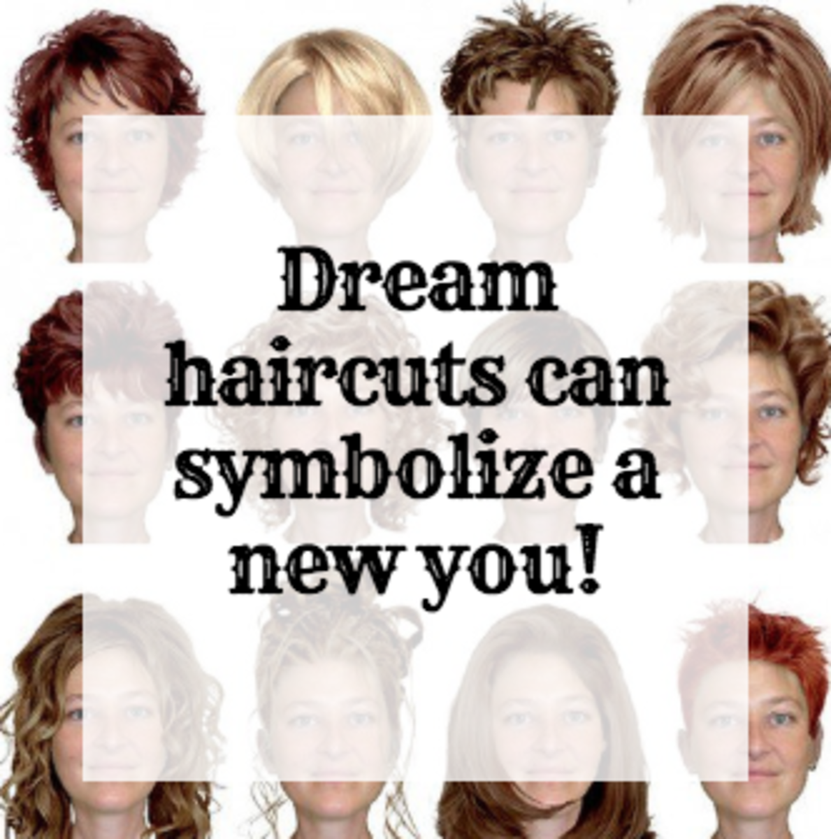 Dream haircuts can symbolize a new you or loss of power.