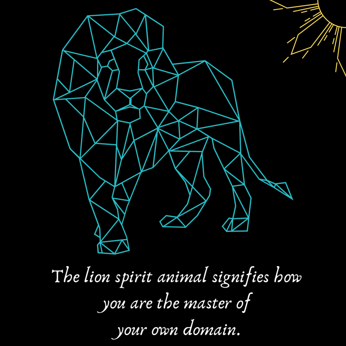 The lion is a powerful spirit animal to have.