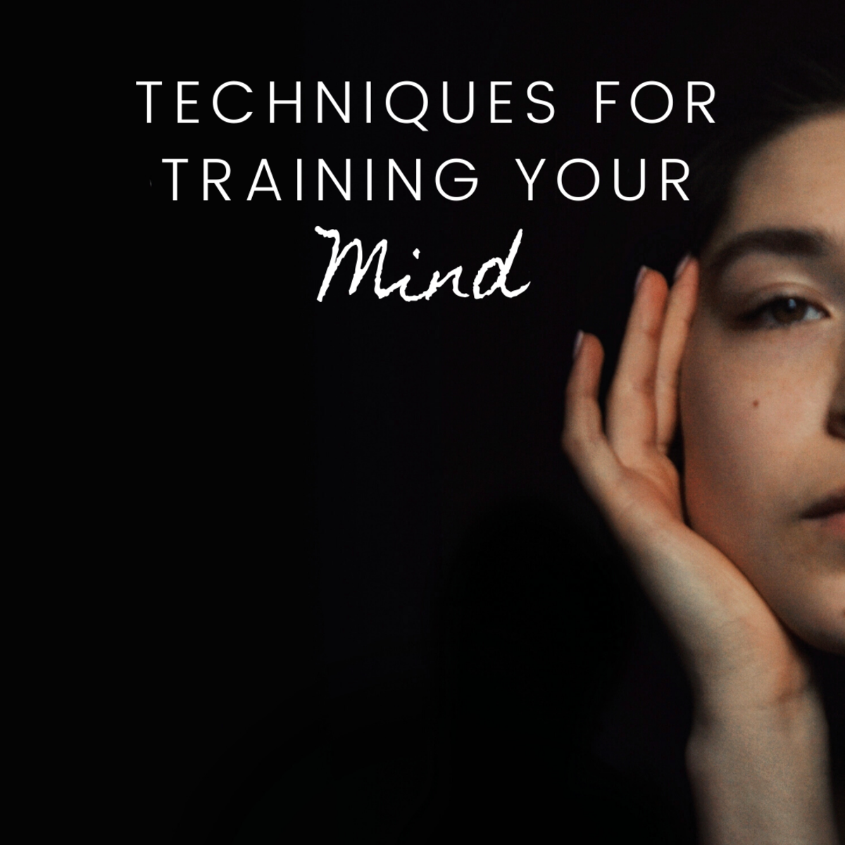 Techniques for Training Your Mind