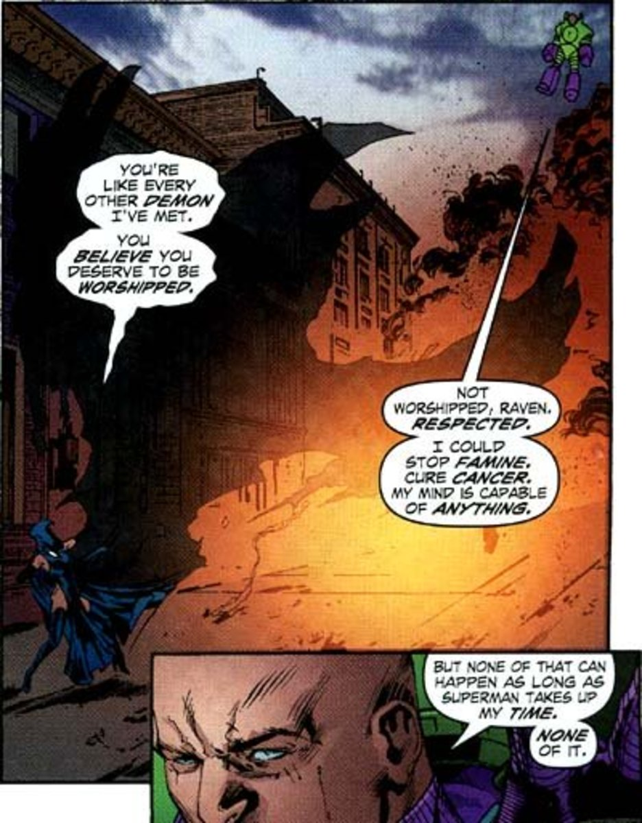 """""""I could stop famine, cure cancer. My mind is capable of anything. But none of that can happen as long as Superman takes up my time."""""""