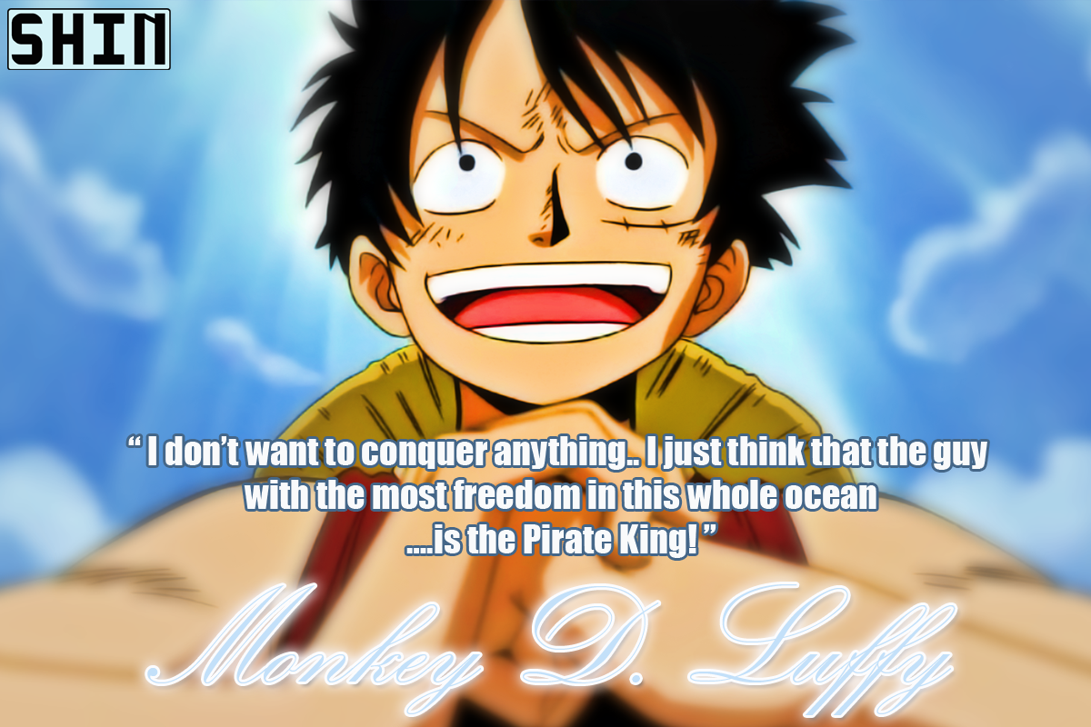 Monkey D. Luffy's famous quote in picture form.