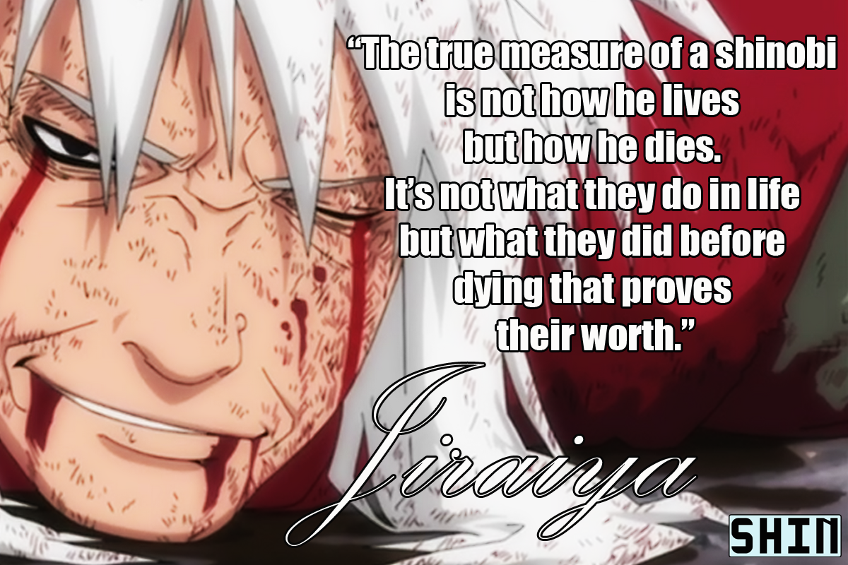 Jiraiya's famous quote in picture form.