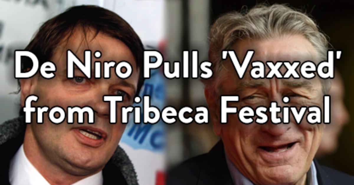 Under pressure Robert De Niro axed Vaxxed from the Tribeca Film Festival