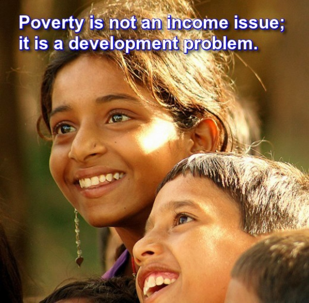 Poverty is a development problem, not an income issue.