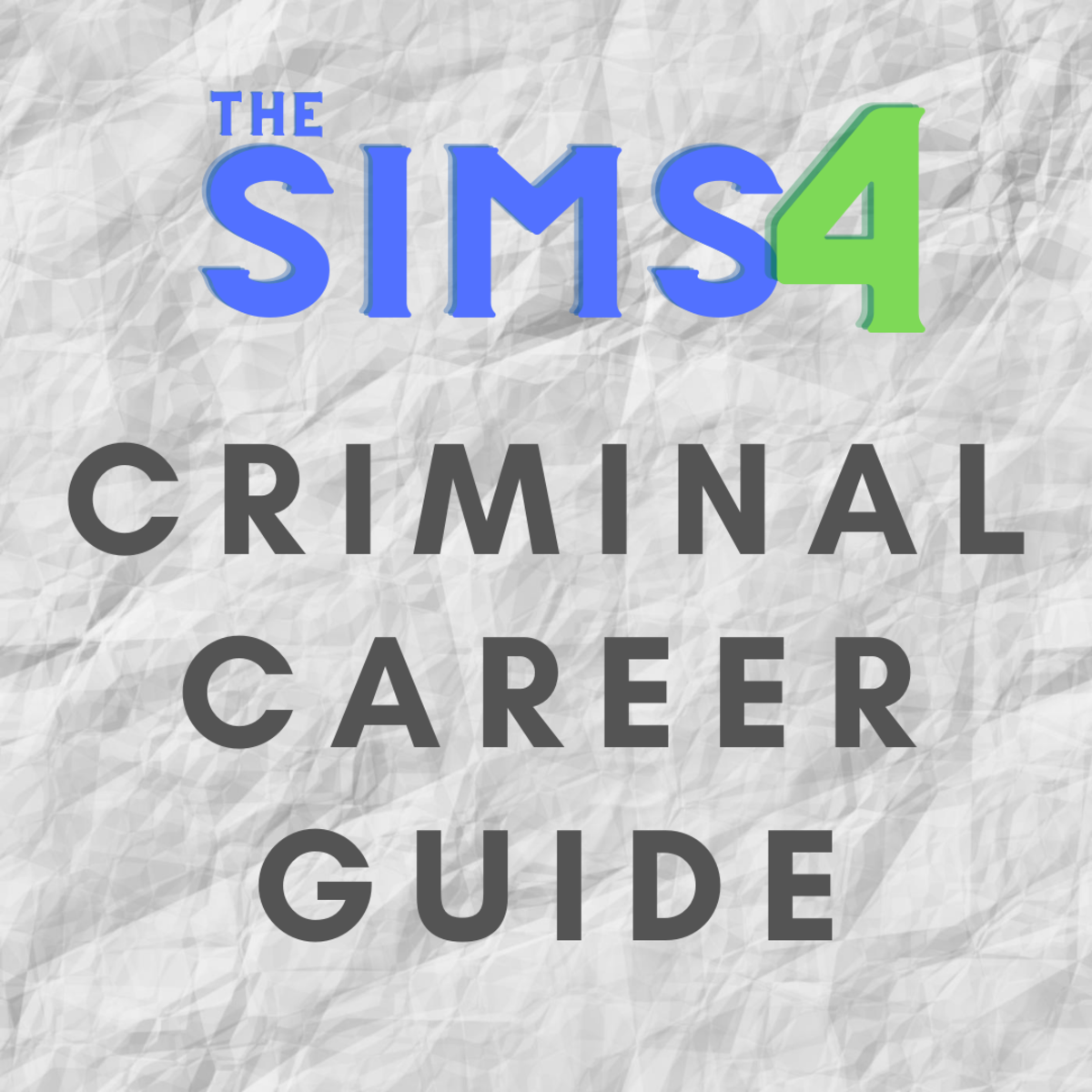 "A complete guide to life as a criminal in ""The Sims 4."""