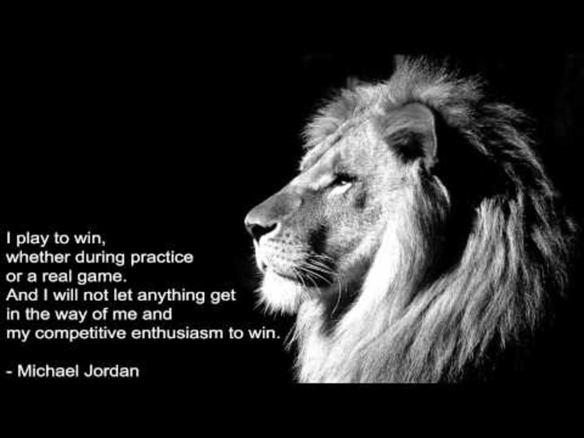 I play to win, whether during practice or a real game. And I will not let anything get in the way of me and my competitive enthusiasm to win. Michael Jordan - black and white poster of a lion