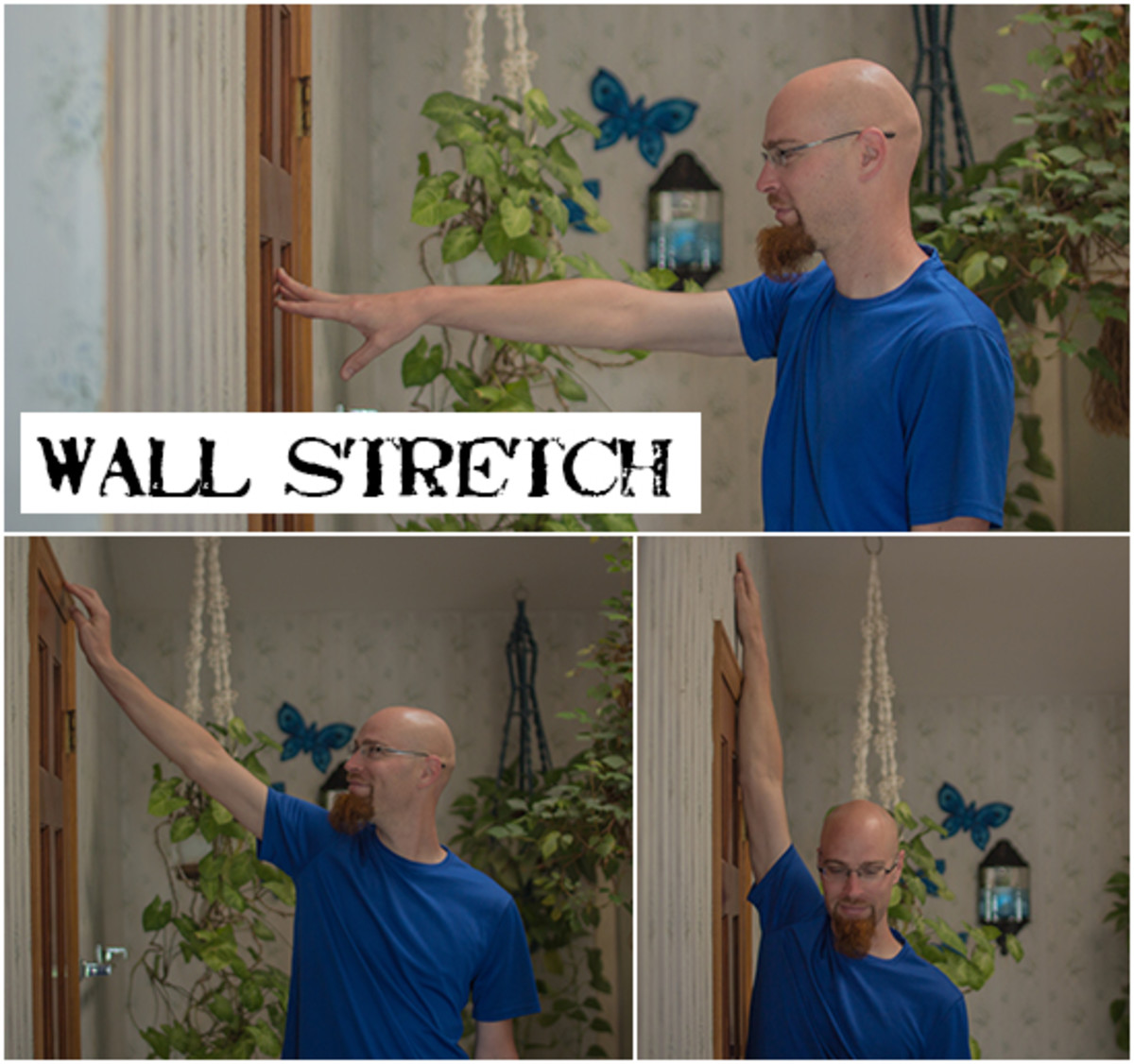 For the wall stretch, walk your fingers up the wall. You can do this stretch both with your body facing the wall and with your body perpendicular to the wall.