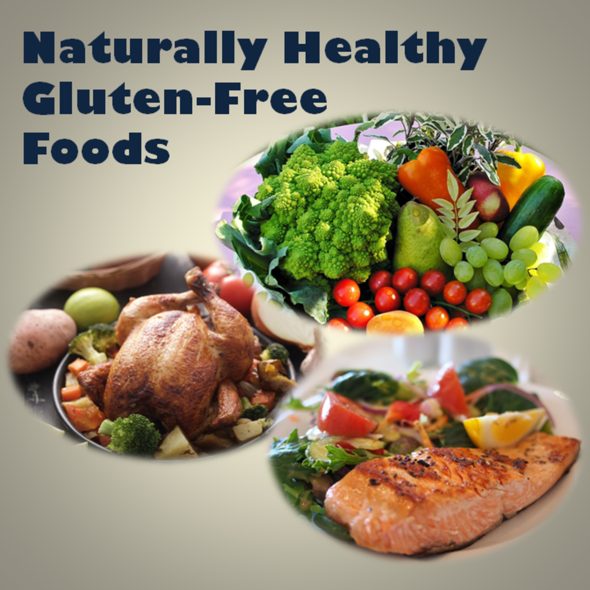 Eat more naturally healthy gluten-free foods like fruits and vegetables, meat, poultry and fish products.