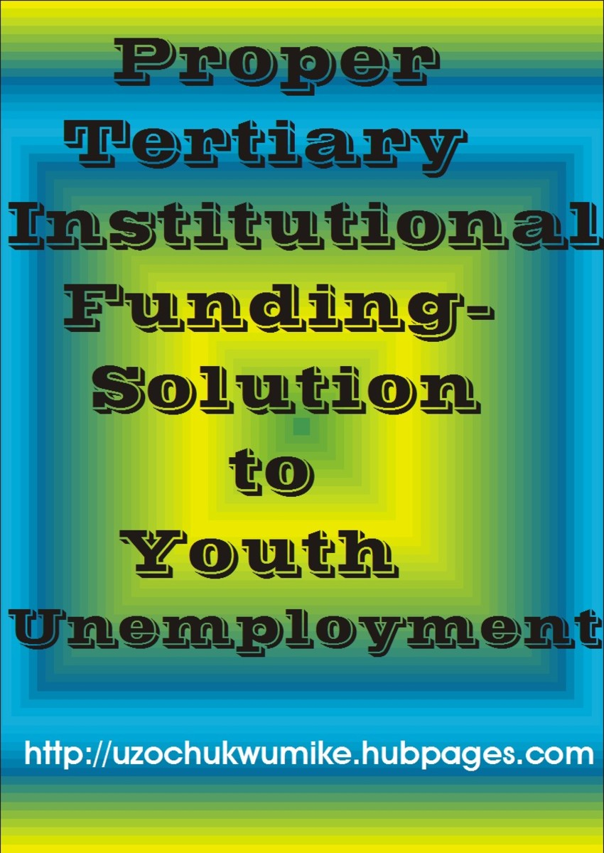 Proper funding of tertiary institutions as a lasting solution to youth unemployment. When the government and citizens help in equipping tertiary institutions, youth unemployment will reduce.