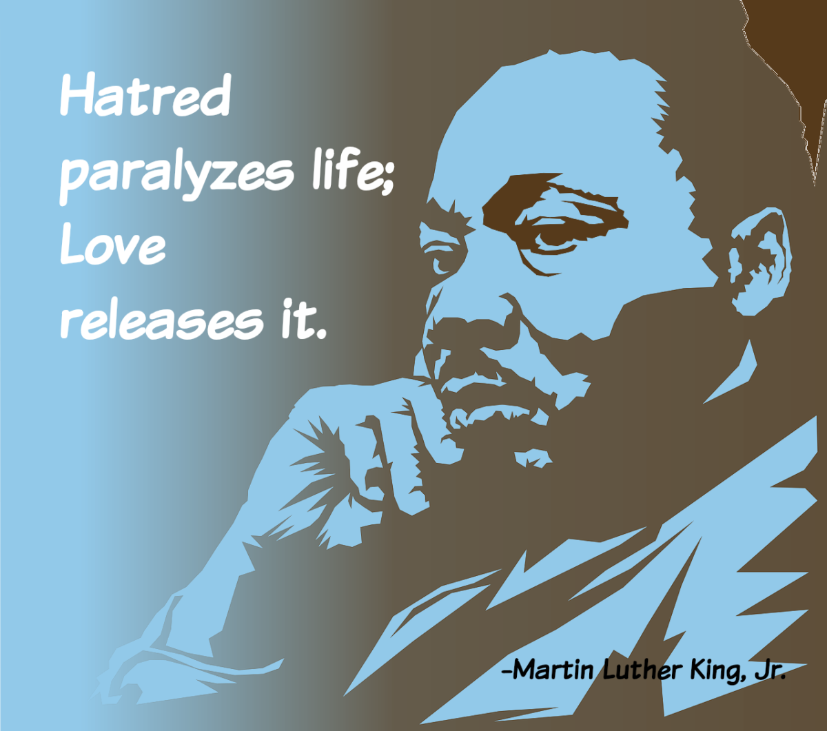 Martin Luther King, Jr. believed in the power of love to overcome hate.