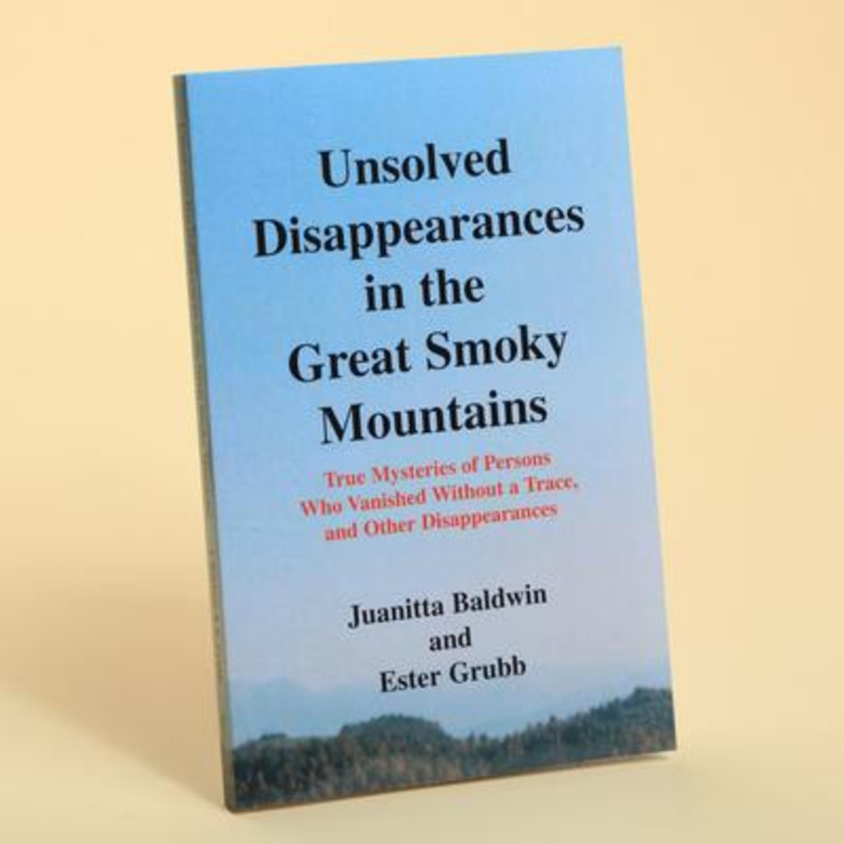 """""""Unsolved Disappearances in the Great Smoky Mountains"""" by Juanitta Baldwin and Ester Grubb"""