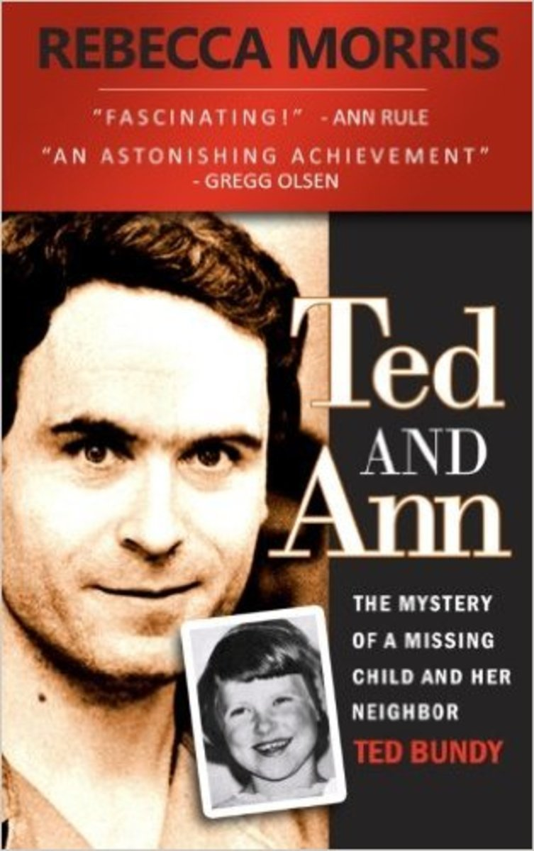 """""""Ted and Ann: The Mystery of a Missing Child and Her Neighbor Ted Bundy"""" by Rebecca Morris"""
