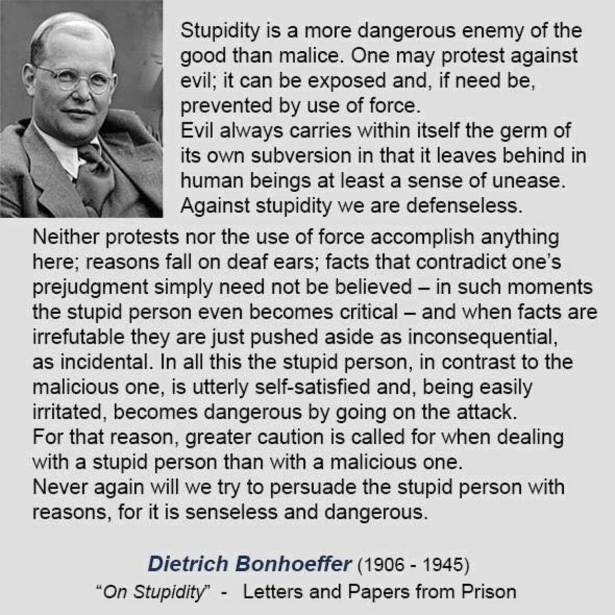 Against stupidity the gods themselves fight in vain