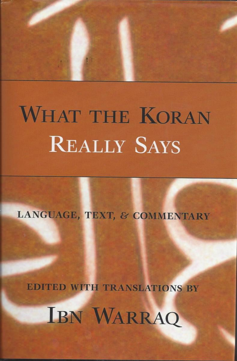 What The Koran Really Says By Ibn Warraq, A Book Review