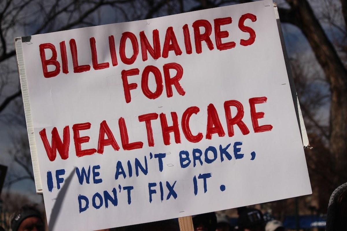 Billionaires for Wealthcare: If We Ain't Broke, Don't Fix It