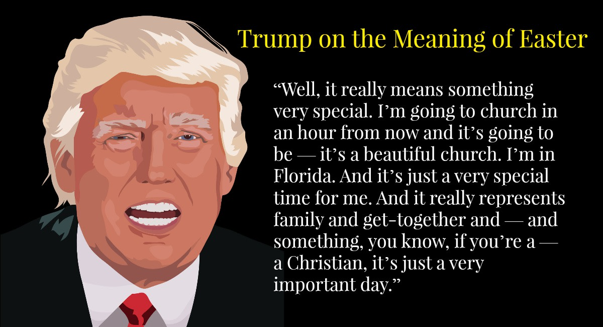 Trump is asked about the meaning of Easter and he forgets to mention Jesus.