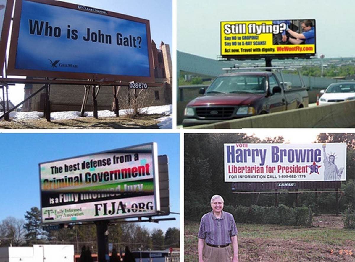 Small sampling of libertarian billboards (CW from top left) by Atlas Shrugged movie fan; by libertarian anti-TSA activists We Won't Fly; by Presidential candidate Harry Browne in 1996; by libertarian/Fully Informed Jury Association activists.