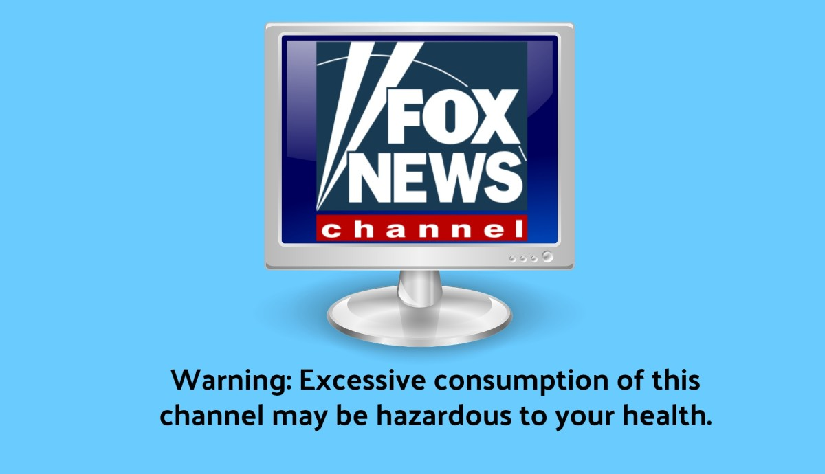 Avoid Fox News or you may fall ill with Fox Geezer Syndrome.