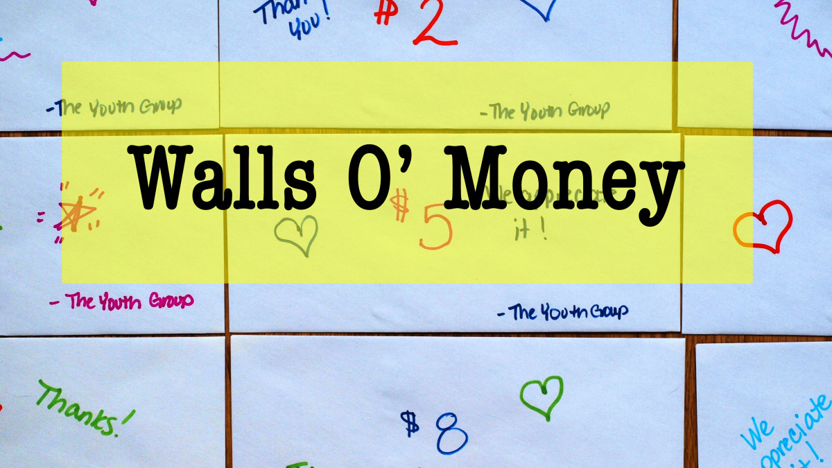 Quite possibly the easiest and most fruitful fundraiser for youth groups, the wall o' money always brings in much needed funds.