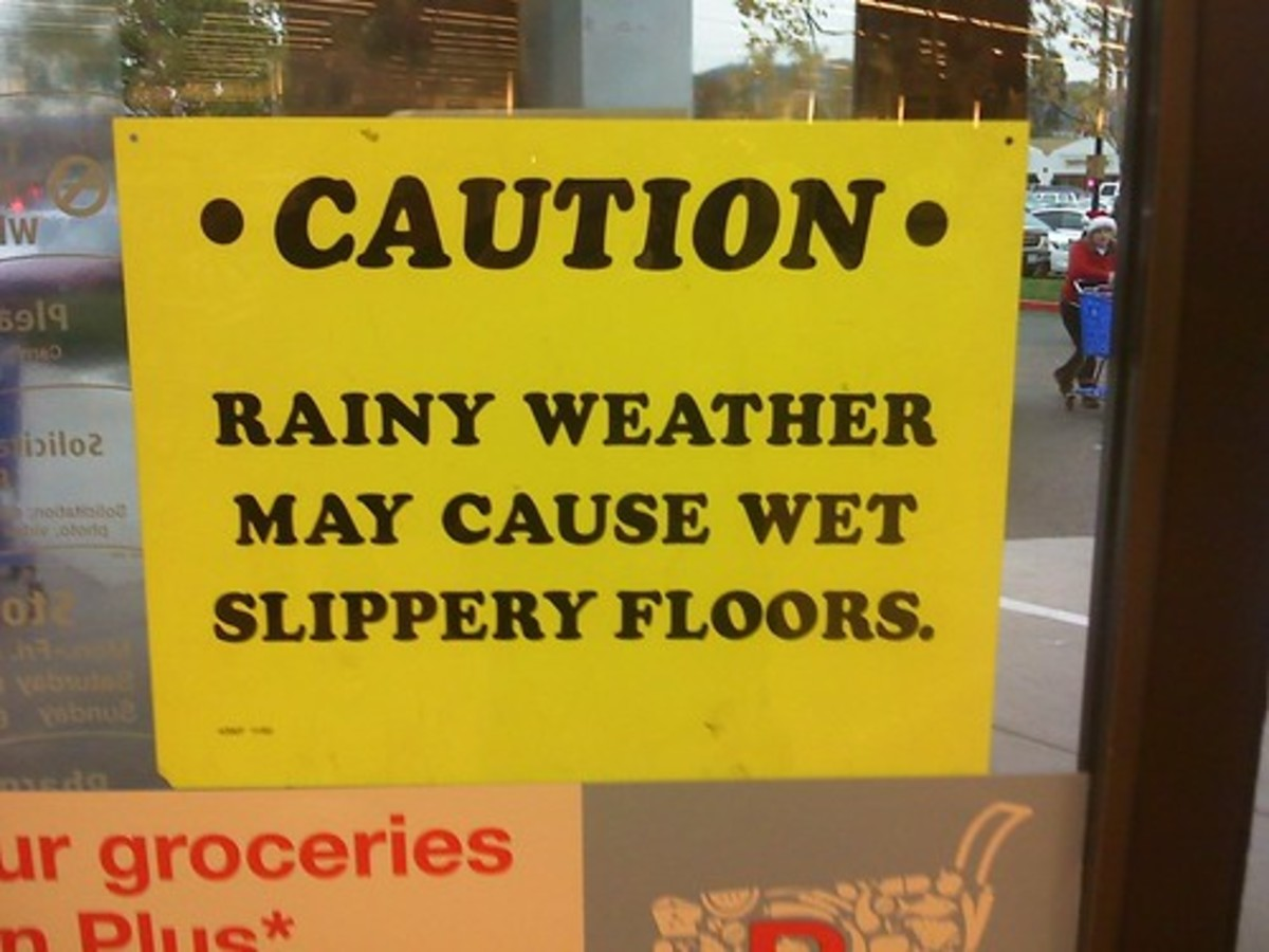 Overly obvious warning signs can prevent lawsuits.