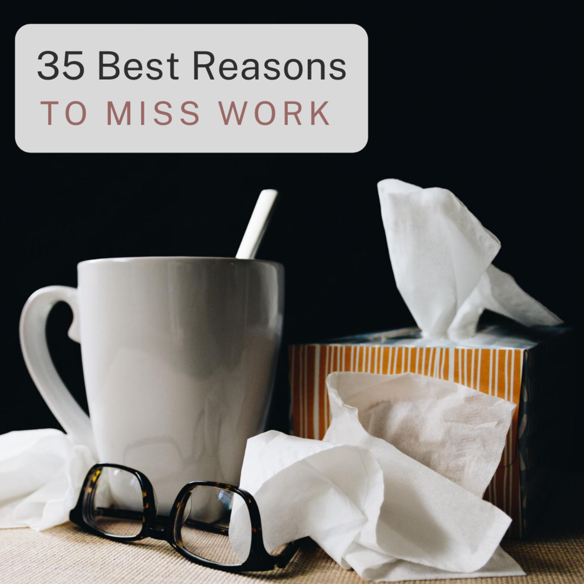 35 Best Reasons to Miss Work