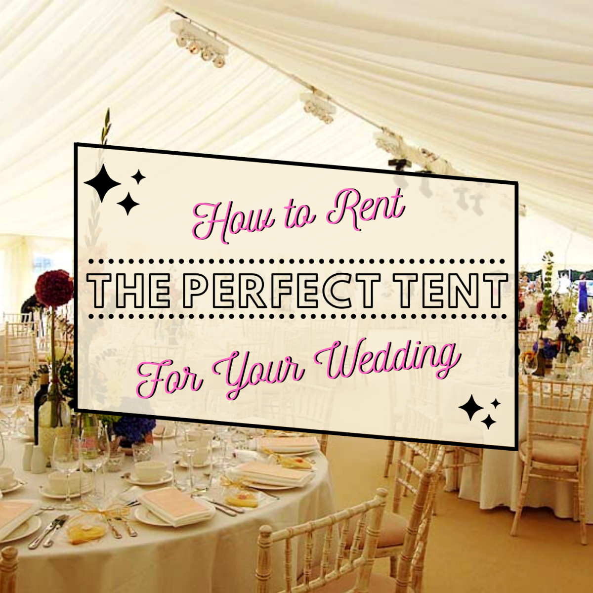 The Basics on Tents and Tent Accessories—A Guide to Renting a Tent for Your Next Event