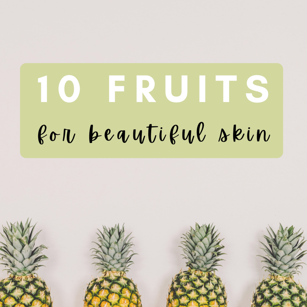 Top 10 Fruits for Glowing Skin (From Pineapples to Prunes)