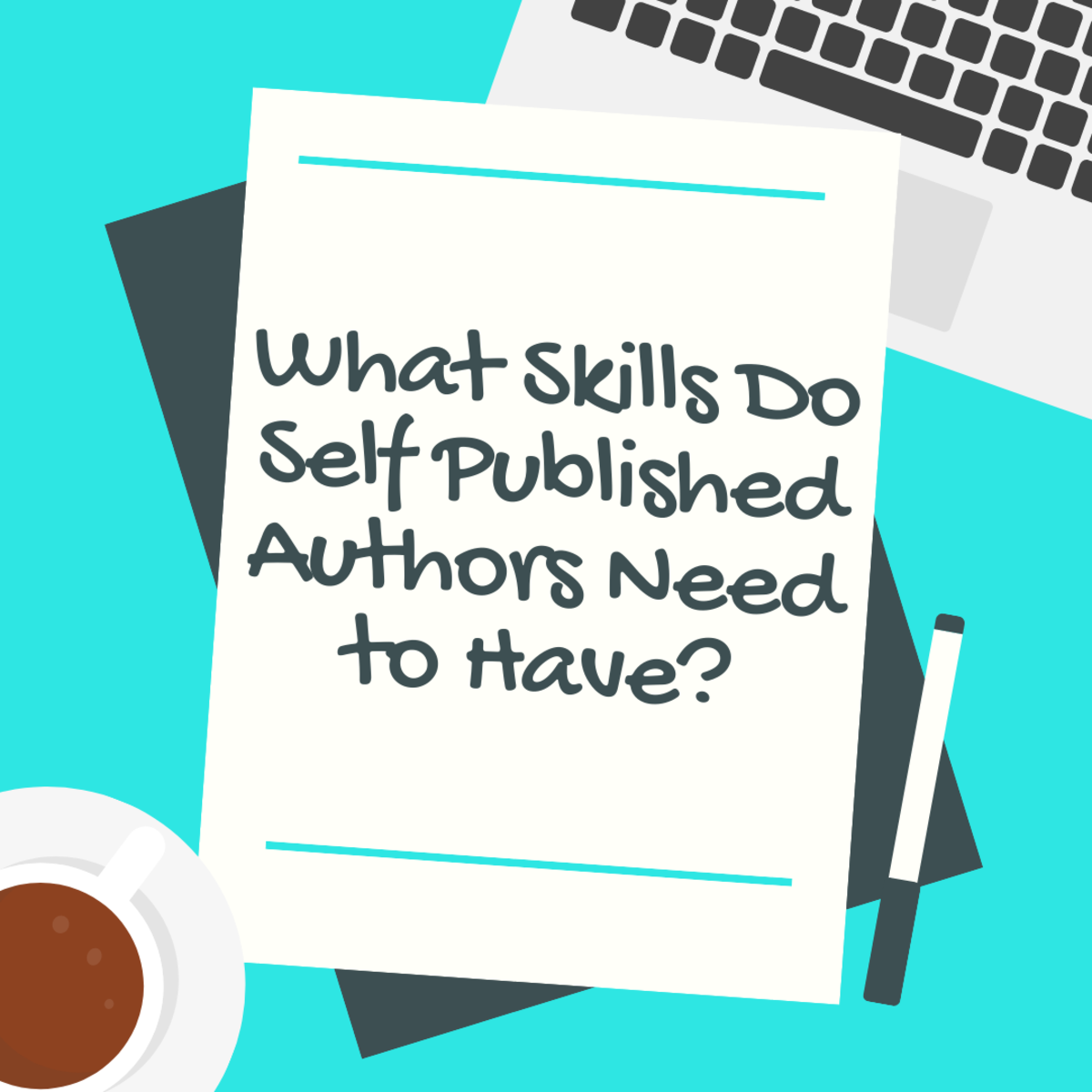 Self published authors need more than writing skills!