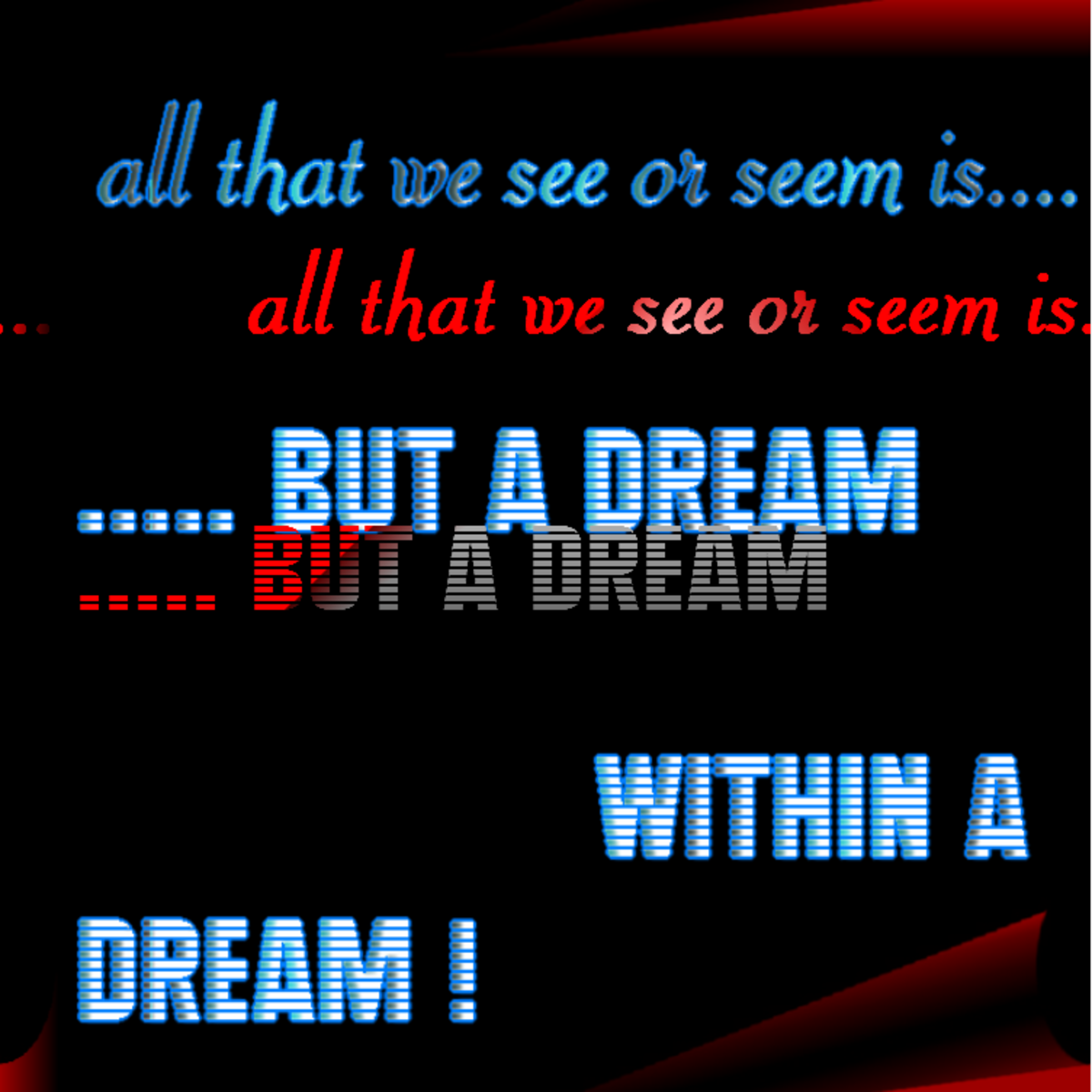 Is But A Dream Within A Dream