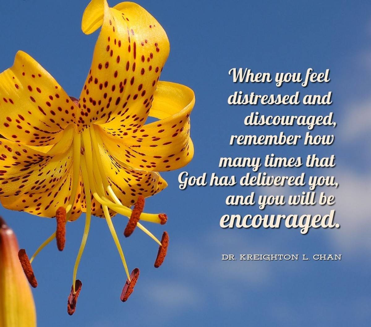 Remember how many times that God has delivered you, and you will be encouraged.