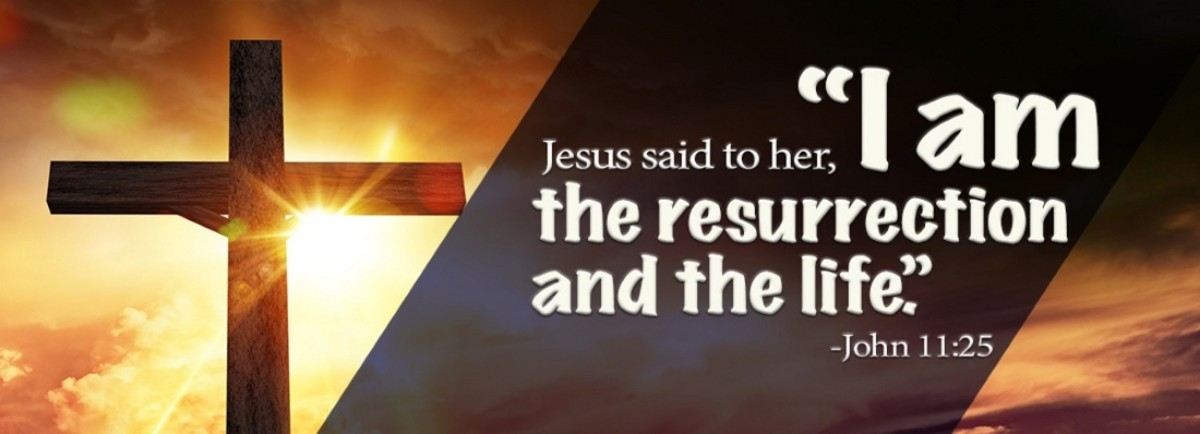 We can live again because of Jesus who is the resurrection and the life.