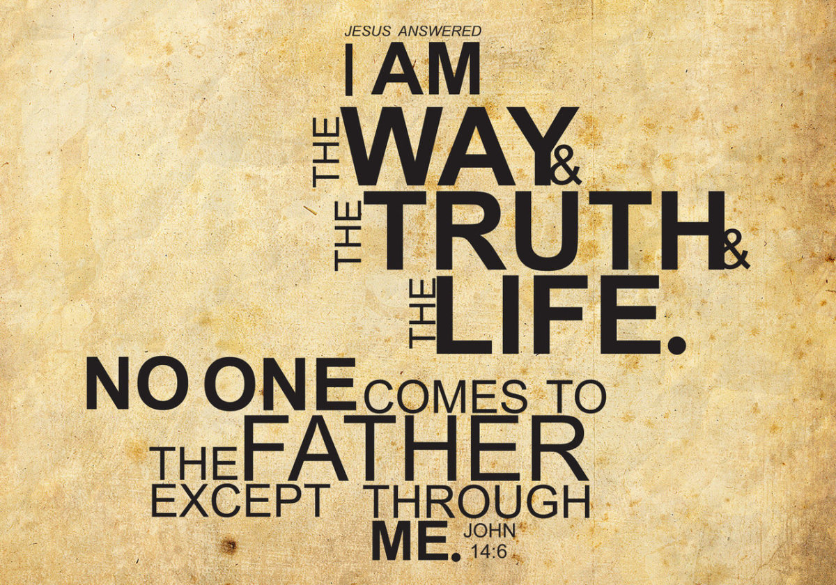 Jesus: The Way, the Truth and the Life.