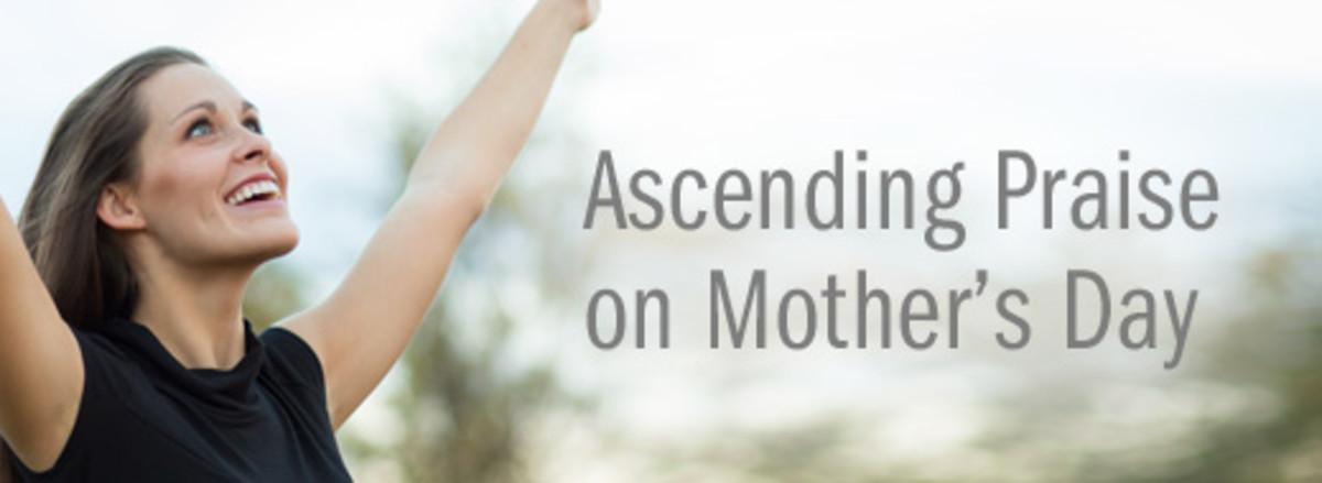 A godly mother praises God.