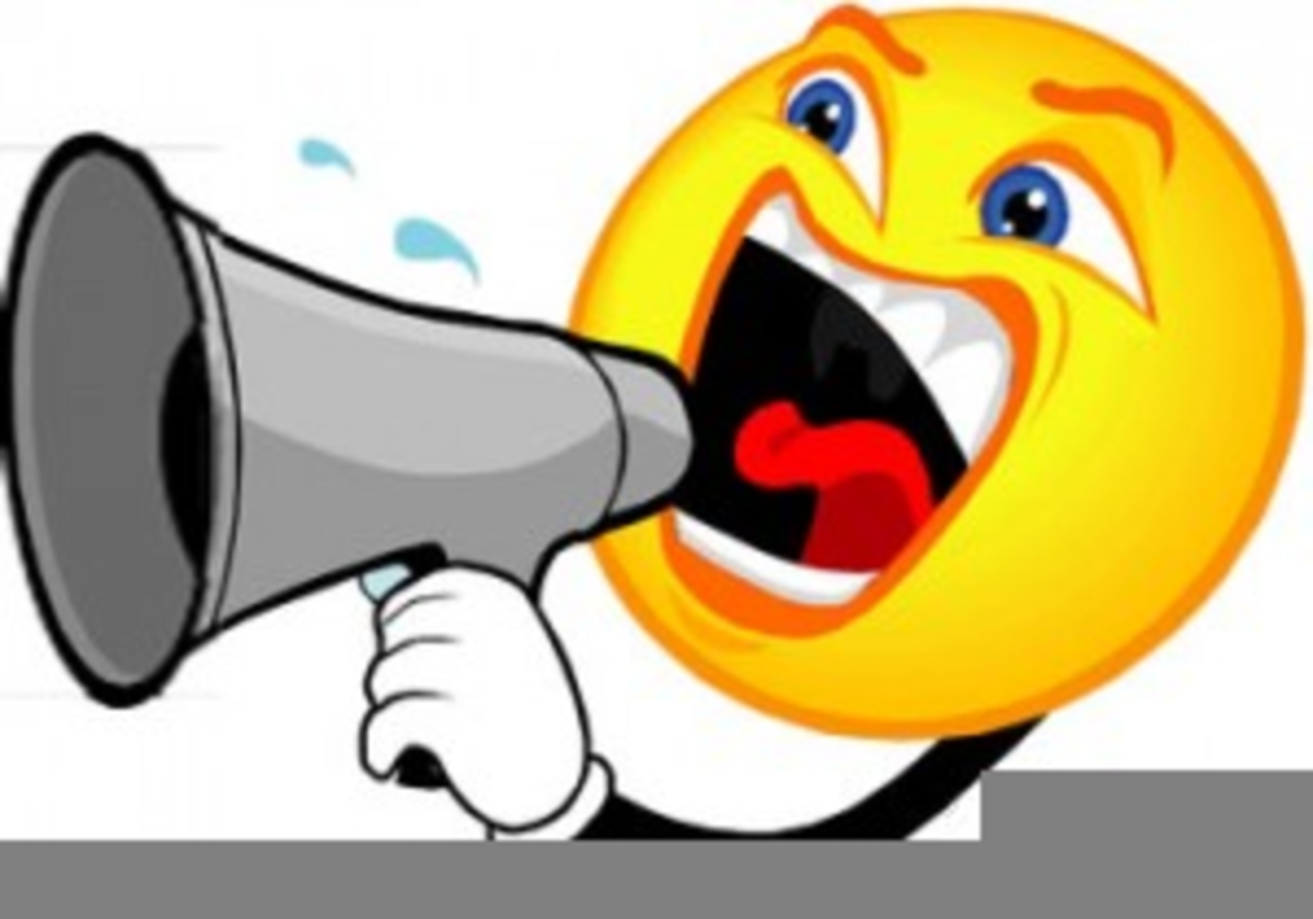If A Loud Mouth's Mouth Cannot Be Heard, He Will Get A Bull Horn.